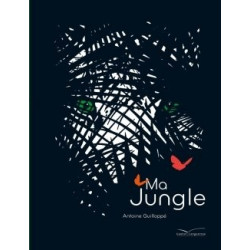 Ma Jungle - Antoine Guilloppé