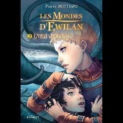 Les Mondes d'Ewilan Tome 2