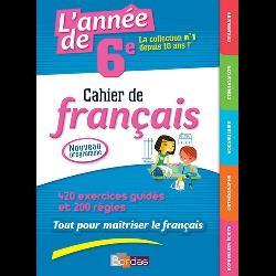 L\'année de 6e  - Cahier de français