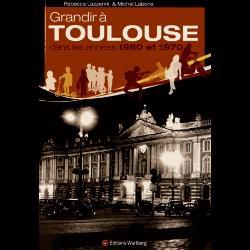 Grandir à Toulouse dans les années 1960 et 1970