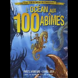 L'Océan aux 100 abîmes  - C'est toi le héros de l'aventure !
