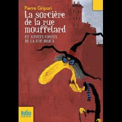 La sorcière de la rue Mouffetard  - Et autres contes de la rue Broca