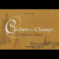 Clochers des champs  - Humbles et savants