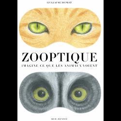 Zooptique  - Imagine ce que les animaux voient