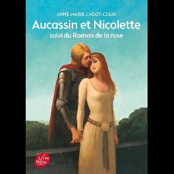 Aucassin et Nicolette  - Suivi du Roman de la Rose