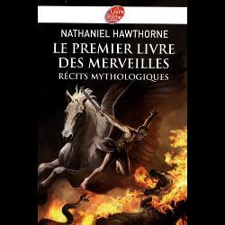 Le premier livre des merveilles  - Récits mythologiques