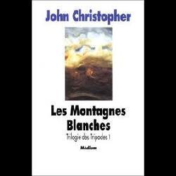 La Trilogie des tripodes N° 1 - Les montagnes blanchesz