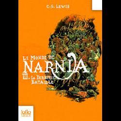 Le Monde de Narnia Tome 7 - La Dernière Bataille