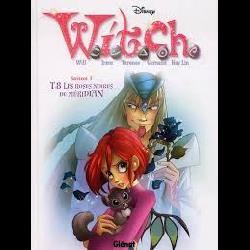 Witch saison 1 Tome 8 Les roses noires...