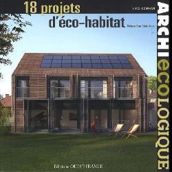 Archi écologique  - 18 projets d'éco-habitat