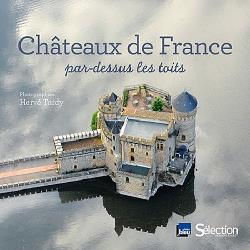 Chàteaux de France  - Par-dessus les toits