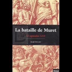 La Bataille de Muret : 12 septembre 1213