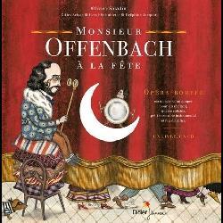 Monsieur Offenbach à la fàte. Opéra-bouffe en un...