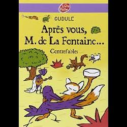 Après vous. M. de La Fontaine... : Contrefables