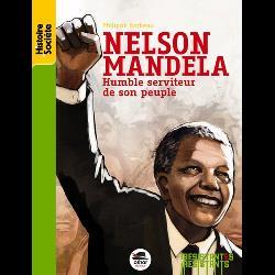 Nelson Mandela  - Humble serviteur de son peuple