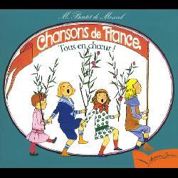 Tous en choeur !  - Chansons de France pour les petits enfants