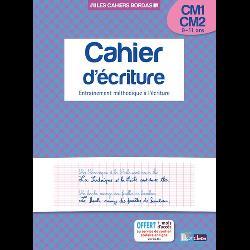 Cahier d'écriture CM1-CM2 9-11 ans  - Entraînement méthodique à l'écriture