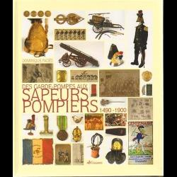 Des garde-pompes aux sapeurs-pompiers : 1490-1900