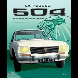 Peugeot 504  - La berline des jours heureux