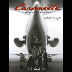 Caravelle  - Bienvenue à bord d'une légende !