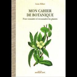 Mon cahier de botanique  - Pour connaître et reconnaître les plantes