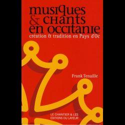 Musiques et chants en Occitanie  - Création et tradition en Pays d'Oc