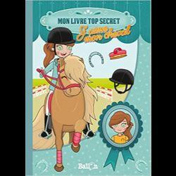 J'aime mon cheval - Mon livre top secret